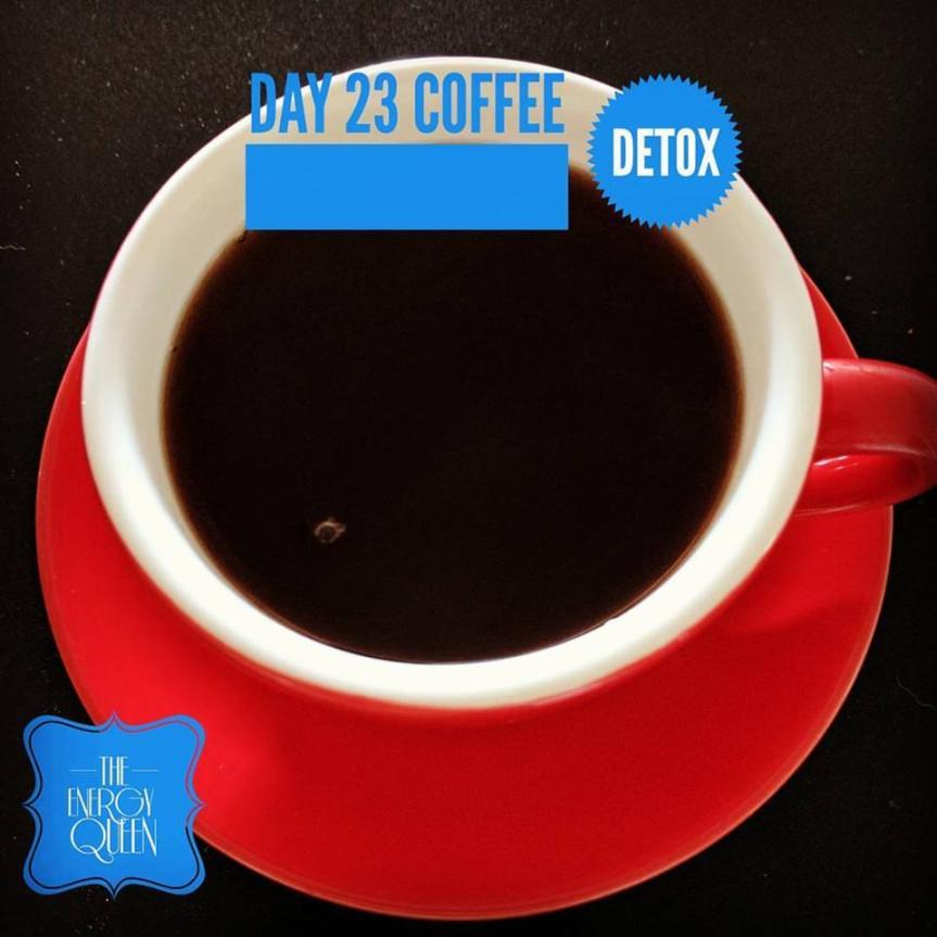 30 DAY COFFEE DETOX – DAY23