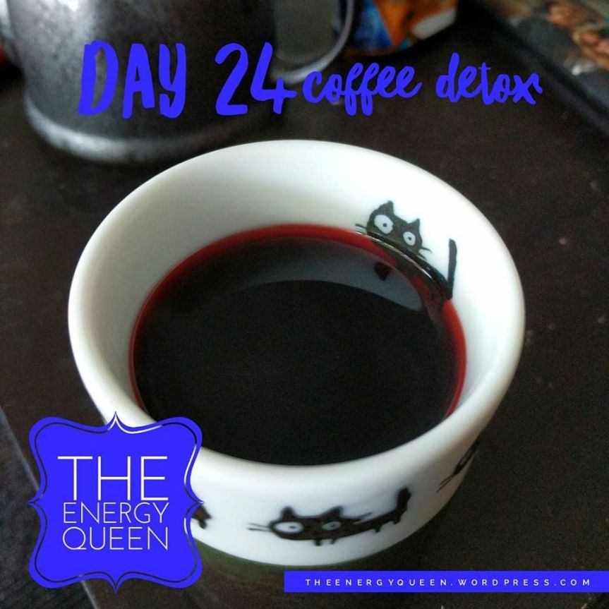 30 DAY COFFEE DETOX – DAY 24