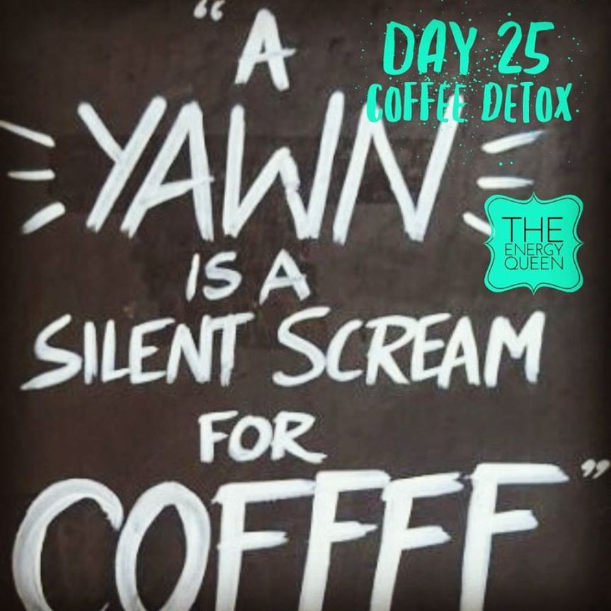 30 DAY COFFEE DETOX – DAY 25